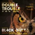 Double Trouble w/ Black Owlz (FR) & Arp Xp (IT) @ Cross, Praha - 27.05.2016