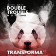 DOUBLE TROUBLE w/ Transforma, DKay, Dave Owen at Cross - 14.07.17