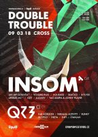 Double Trouble w/ INSOM (GR) & QZB (CH)