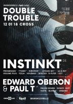 Double Trouble w/ Instinkt (DE) & Paul T & Edward Oberon (UK)
