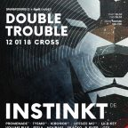 DOUBLE TROUBLE w/ INSTINKT & PAUL T & EDWARD OBERTON