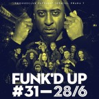 FUNK'D UP #31 & JUMP-UP STAGE