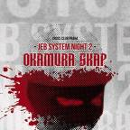 JEB SYSTEM NIGHT 2 [ OKAMURA SKAP ] & NEO VIOLENCE SHOWCASE