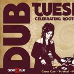 TUESDAY SESSION & DUB STAGE