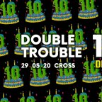 "DOUBLE TROUBLE ""10 Years of Drumbassterds"""