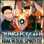 JUNGLIST CALL ft. KRAK IN DUB (FR) & SPIKEY TEE (UK)