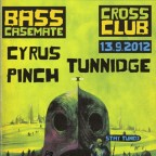 BASS CASEMATE with Cyrus (UK) & Pinch (UK) & Tunidge (UK)